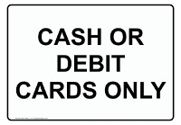 Cash Or Debit Cards Only